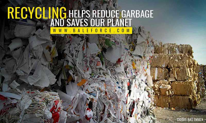 Recycling helps reduce garbage and saves our planet