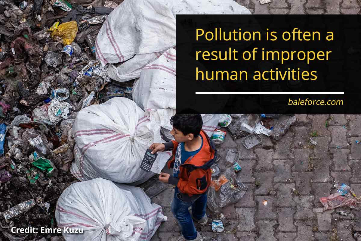 Pollution is often a result of improper human activities