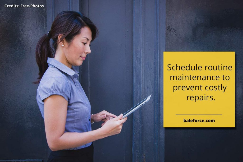 Schedule routine maintenance to prevent costly repairs.
