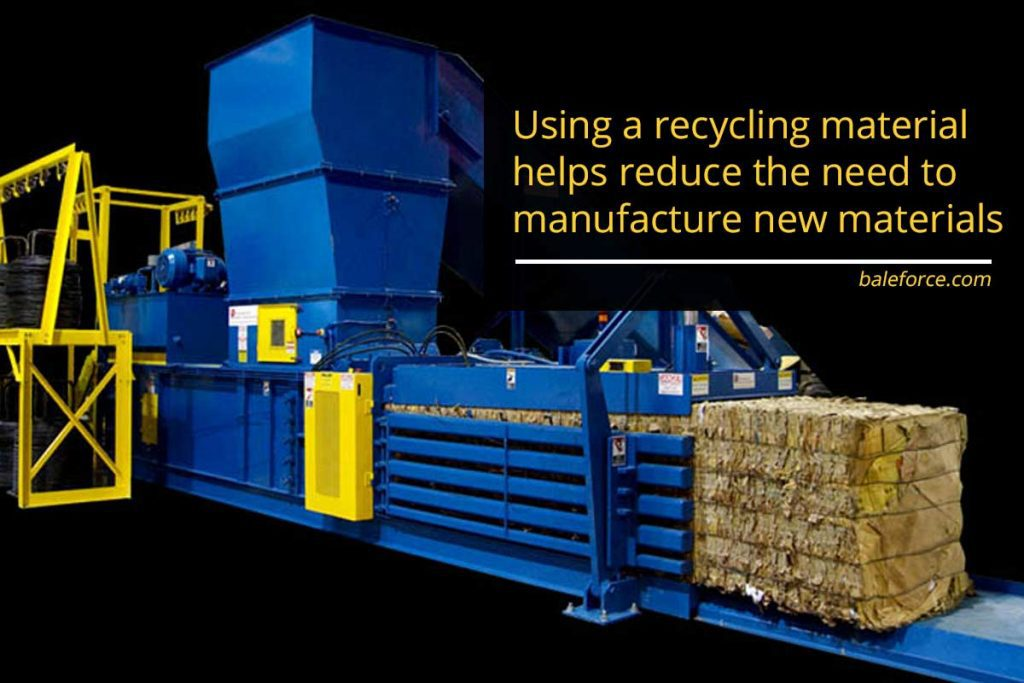 Using a recycling material helps reduce the need to manufacture new materials