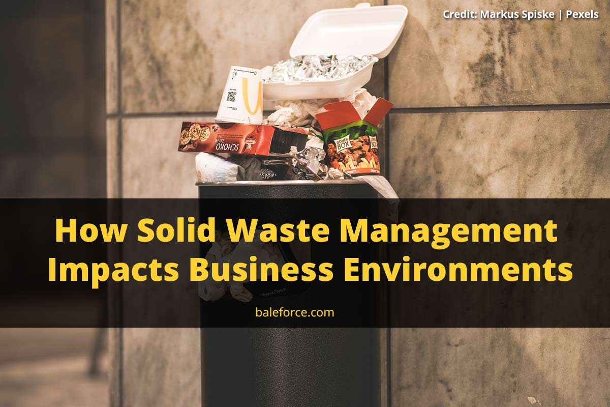 How Solid Waste Management Impacts Business Environments
