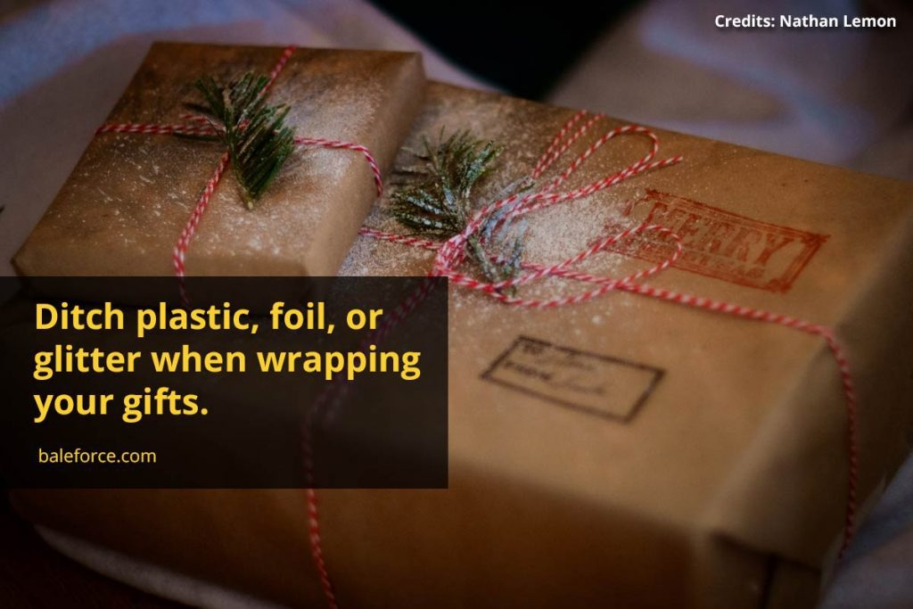 Ditch plastic, foil, or glitter when wrapping your gifts.