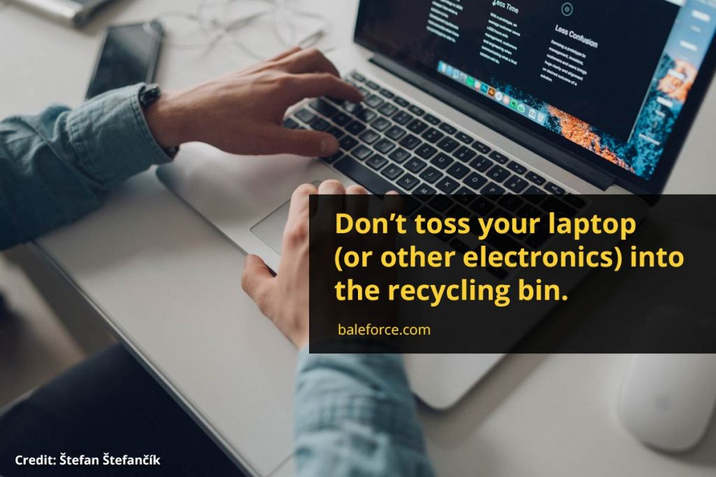 Don't toss your laptop (or other electronics) into the recycling bin.