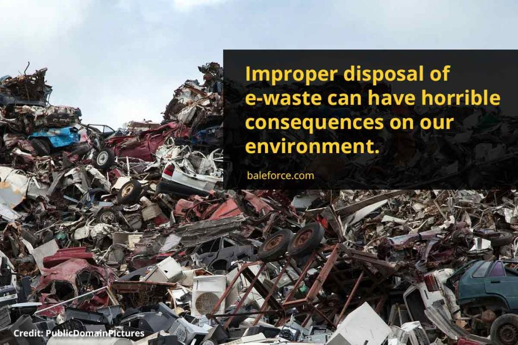 Improper disposal of e-waste can have horrible consequences on our environment.