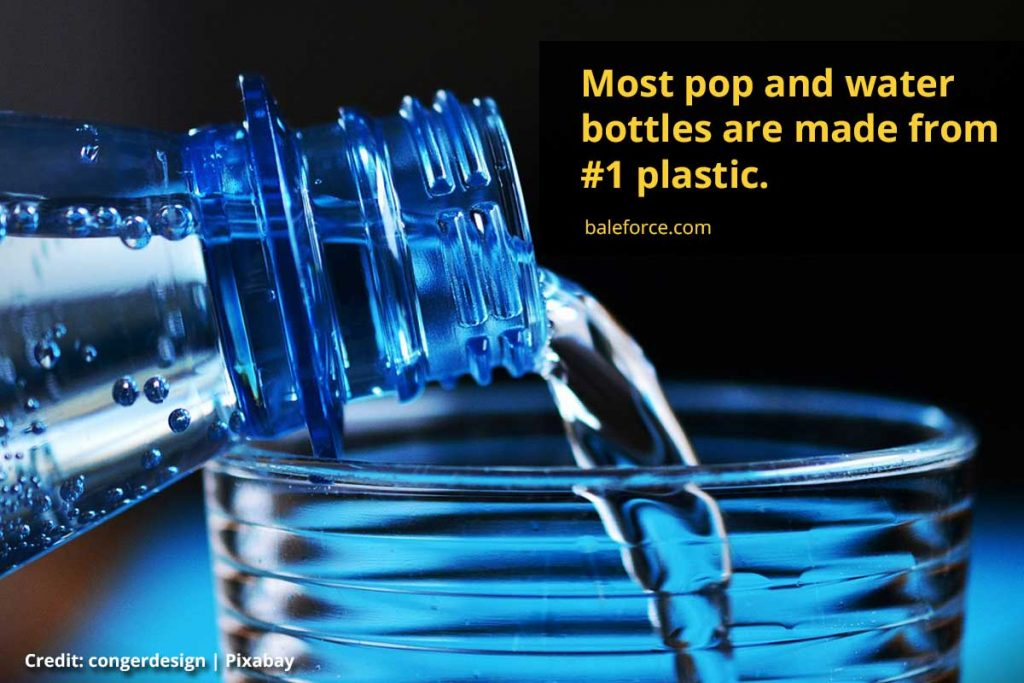 Most pop and water bottles are made from #1 plastic.