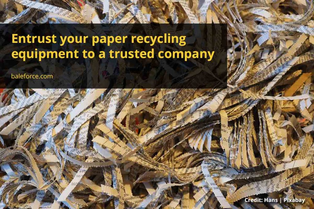 Entrust your paper recycling equipment to a trusted company