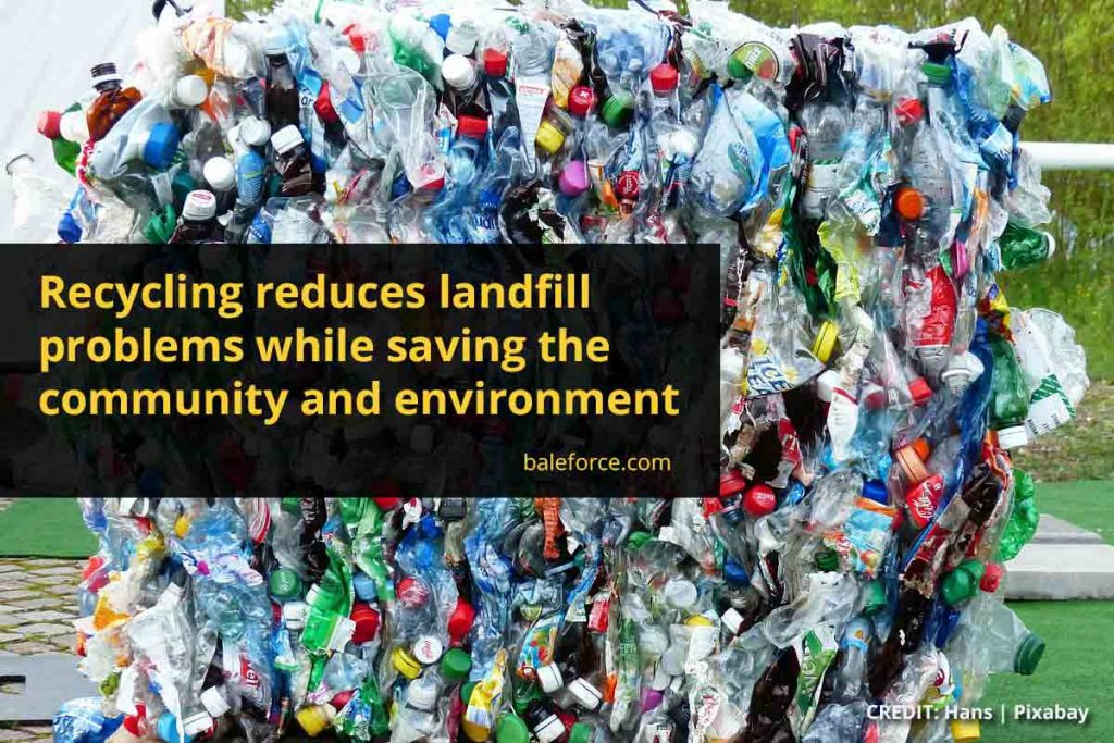 Recycling reduces landfill problems while saving the community and environment