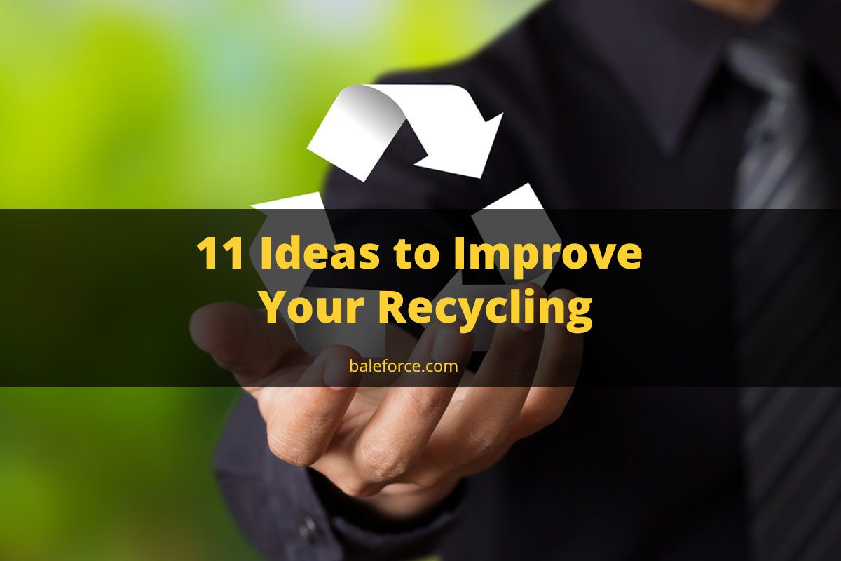11 Ideas to Improve Your Recycling
