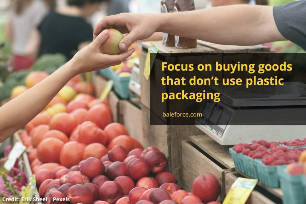 Focus on buying goods that don't use plastic packaging