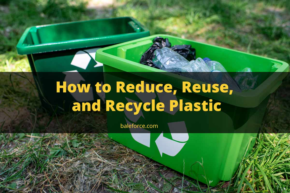How to Reduce, Reuse, and Recycle Plastic
