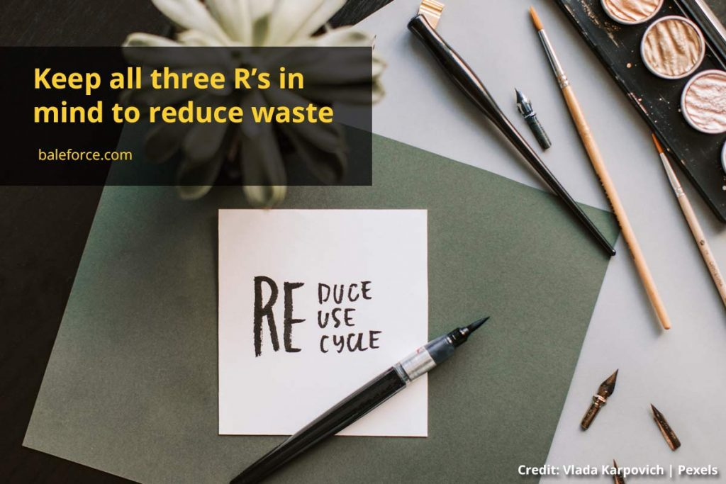 Keep all three R's in mind to reduce waste