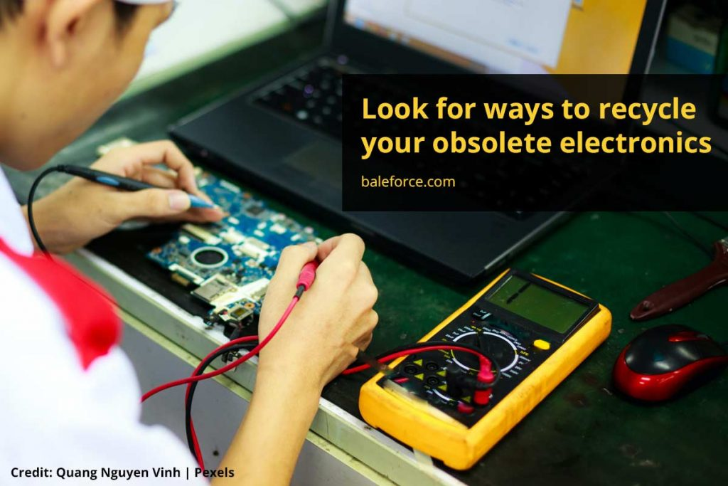 Look for ways to recycle your obsolete electronics