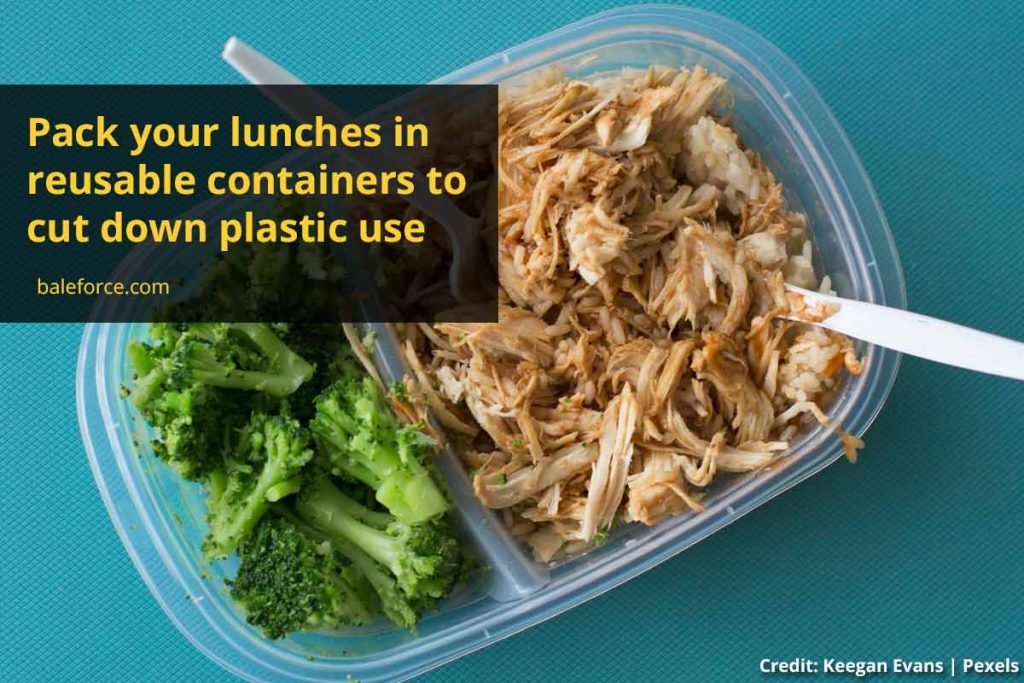 Pack your lunches in reusable containers to cut down plastic use