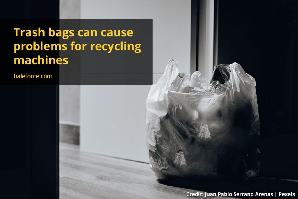 Trash bags can cause problems for recycling machines